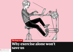 Why exercise alone won´t save us